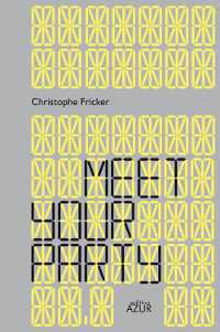 Christophe Fricker Gedichte Meet Your Party Cover