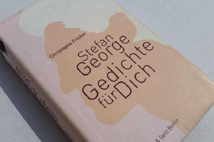 Stefan George: Gedichte für Dich