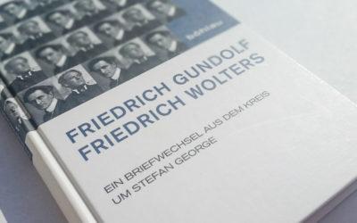 Friedrich Gundolf / Friedrich Wolters: Briefwechsel